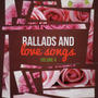 Cd Ballads And Love Songs - Vol.04