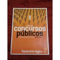 Livro Coleção Concursos Públicos - Raciocínio Lógico 2