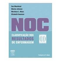 Livro Classificação Dos Resultados De Enfermagem (noc) 4/e