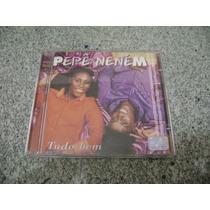 Cd - Pepe E Nenem Tudo Bem Album De 2000