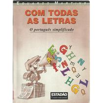 641 Lvs- Livro 1999- Com Todas As Letras O Português Simplif