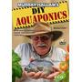 Dvds De Aquaponia - 4 Filmes - Cultivo De Peixes E Plantas!