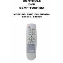 Controle Remoto Dvd Semp Toshiba Dvd3100 Sd6070 Sd6071 6080