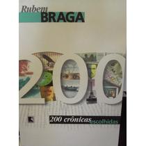 Rubem Braga 200 Cronicas Escolhidas Editora Record
