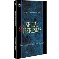 Livro: Seitas E Heresias / Autor: Raimundo De Oliveira- Cpad