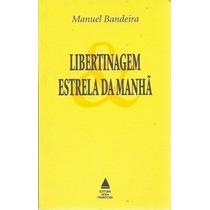 Livro Libertinagem E Estrela Da Manhã Manuel Bandeira