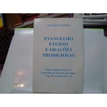 Livro - Evangelho Eterno E Orações Prodigiosas - O. Polidoro