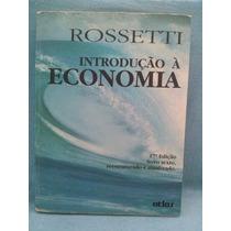 Introdução Á Economia - Rossetti - 17° Edição - Atlas
