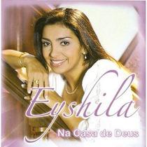 Cd Eyshila - Na Casa De Deus [original]