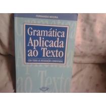 Livro-fernado Moura Gramatica Aplicada Ao Texto Frete Gratis