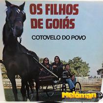 Os Filhos De Goiás 1978 Cotovelo Do Povo Lp