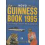 Guinnes Book 1995 O Livro Do Recordes R$ 9,90