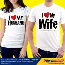 Camisa Evangélica Eu Amo Minha Esposa   Eu Amo Meu Marido