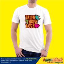 Camisa Evangelica Faith, Hope, Love Fé, Esperança E Amor