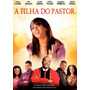 Dvd Filme A Filha Do Pastor
