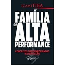 Livro: Família De Alta Performance - Içami Tiba