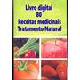 Tratamentos Naturais Medicinal. Digital No Email