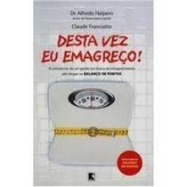 Livro Desta Vez Eu Emagreço Dr. Alfredo Halpern E Outros