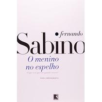 O Menino No Espelho Livro Fernando Sabino