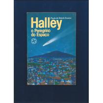 Livro Halley O Peregrino Do Espaço - Paulo De Toledo Soares