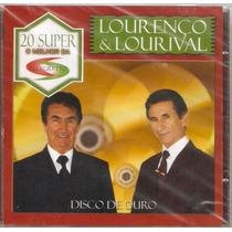 Cd Lourenço & Lourival - 20 Super / Disco De Ouro - Novo***