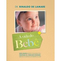 A Vida Do Bebê - 43ª Ed. 2014 Livro