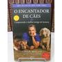 Livro - O Encantador De Cães - Cesar Millan