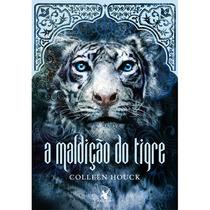 A Maldição Do Tigre - Collen Houck