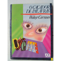 Livro O Caçador De Palavras - Ed Ática - Walcyr Carrasco - W