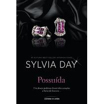 A Possuida Livro Sylvia Day Autora De Somente Sua