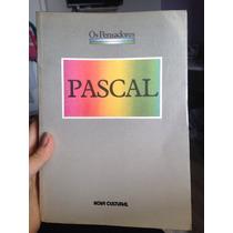 Pascal - Os Pensadores / Nova Cultural / 1988 4ª Edição Lt