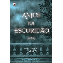 Anjos Na Escuridão - Fallen - Lauren Kate