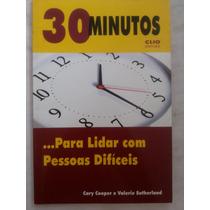 30 Minutos ... Para Lidar Com Pessoas Difíceis
