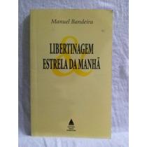 Lebertinagem Estrela Da Manhã - Manuel Bandeira