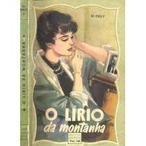 Livro O Lírio Da Montanha M. Delly Raro Livro Usado Em Bom