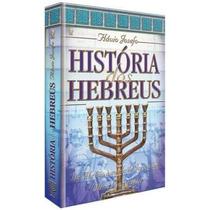 História Dos Hebreus - Livro - Flávio Josefo