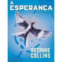 A Esperança   Jogos Vorazes Vol. 3   Suzanne Collins   Novo