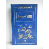 Livro Os Economistas Stuart Mill Vol. 1