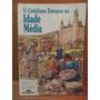 Livro O Cotidiano Europeu Na Idade Média Fiona Macdonald