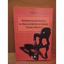 Livro Representações Sociais Na Área De Gestão Em Saúde