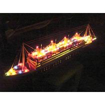 Titanic - Todo Iluminado, Feito De Madeira Raríssimo !!!