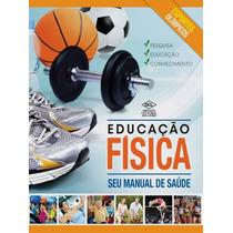Livro Educação Física Seu Manual De Saúde