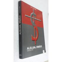 Livro Aleluia, Irmão! Satanás É Fiel. Autor - Luiz Lausc