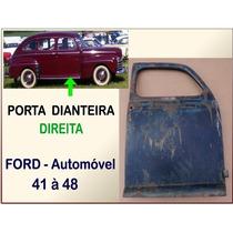 Porta Dianteira Ford 1941 À 1948 Passeio 4p Original Direita