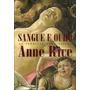 Anne Rice Sangue E Ouro 500 Paginas Dracula Livro