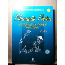 Livro Educação Física Contribuições A Formações Profissiona