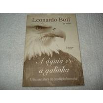 Livro A Águia E A Galinha Leonardo Boff Uma Metáfora Da Cond