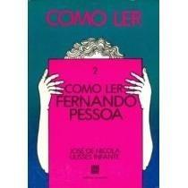 Como Ler Fernando Pessoa 2 - José De Nicola