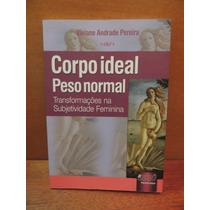 Livro Corpo Ideal Peso Normal Viviane Andrade Pereira