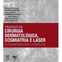 Ebook Tratado Cirurgia Dermatológica Cosmiatria E Laser